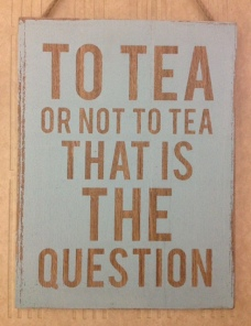 To tea or not to tea...